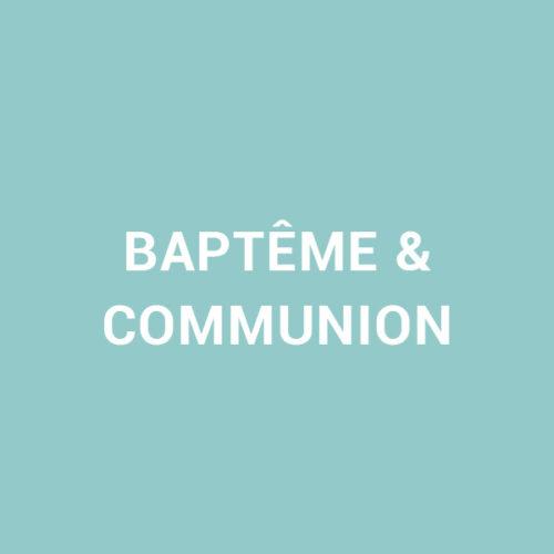 BAPTÊME & COMMUNIION